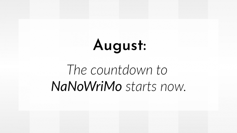 Banner: August, the countdown to NaNoWriMo starts now.