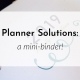 Banner: Planner solutions: a mini binder!