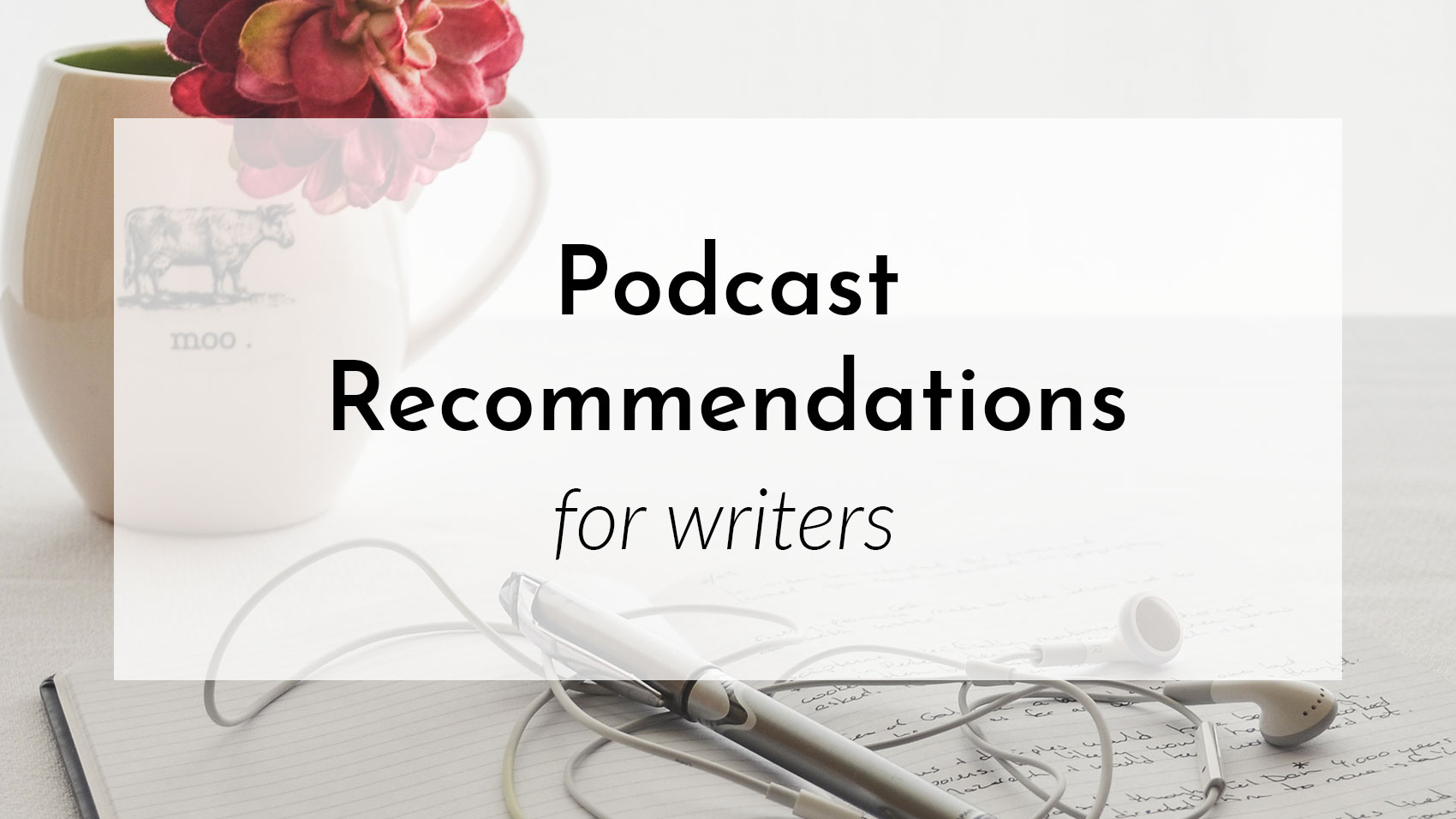 Banner: Podcast Recommendations for writers