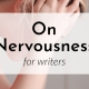 Banner: On Nervousness for Writers
