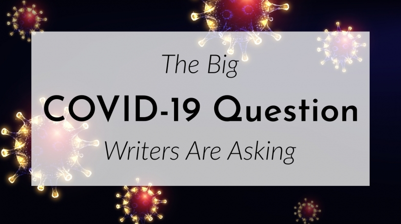 The big COVID-19 Question Writers Are Asking