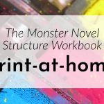 Print-at-home Monster Novel Structure Workbook!