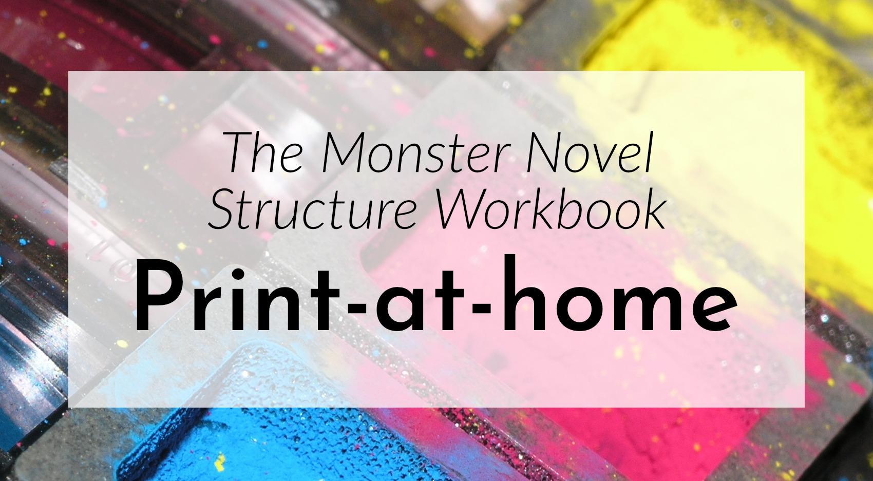 Print-at-home Monster Novel Structure Workbook!