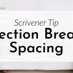 Scrivener Tip: Nicer Section Break Spacing