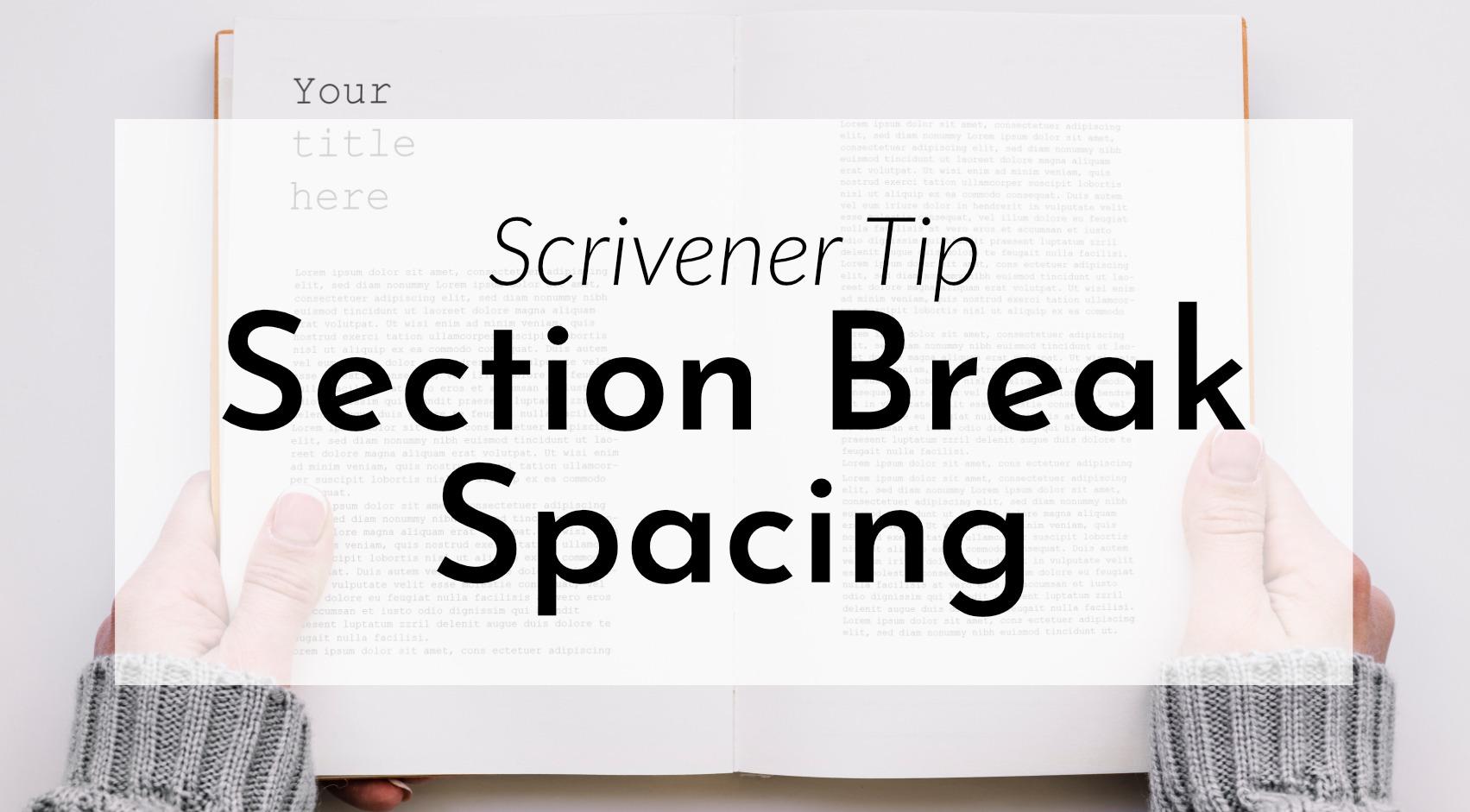 Scrivener Tip: Nicer Section Break Spacing