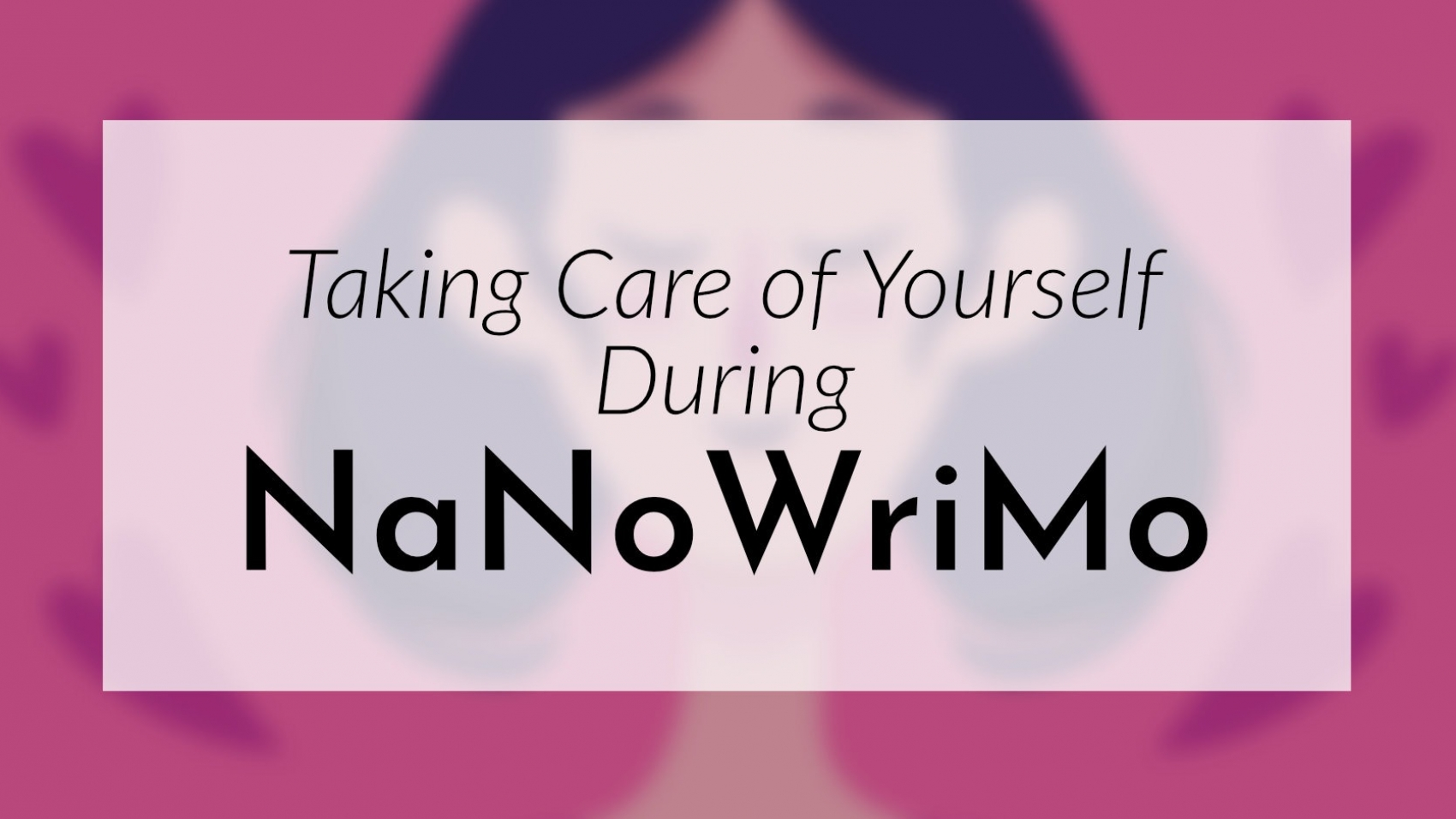 Banner: Taking care of yourself during NaNoWriMo