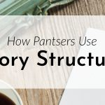 How Pantsers Use Story Structure